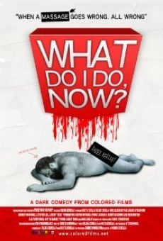 Película: What Do I Do Now?