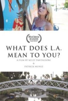 Watch What Does LA Mean to You? online stream