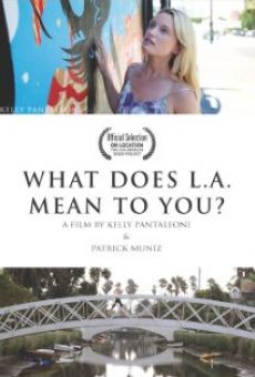 Ver película What Does LA Mean to You?