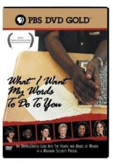 Ver película What I Want My Words to Do to You: Voices from Inside a Women's Maximum Security Prison
