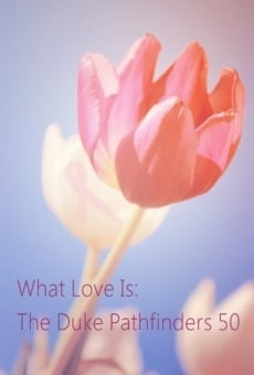 What Love Is: The Duke Pathfinders 50 on-line gratuito
