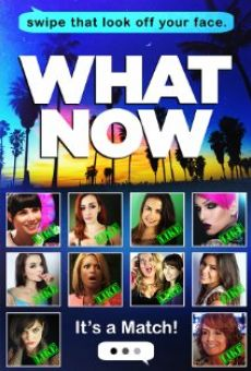 Película: What Now
