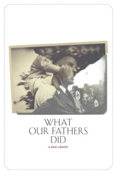 What Our Fathers Did: A Nazi Legacy on-line gratuito