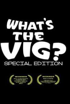 Ver película What's the Vig?