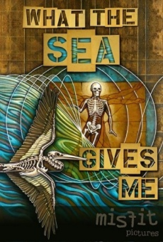Ver película What the Sea Gives Me