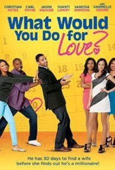 Película: What Would You Do for Love
