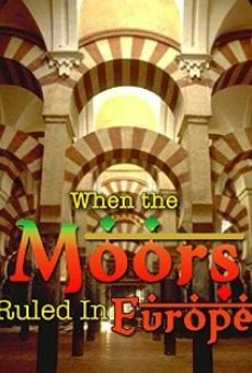When the Moors Ruled in Europe en ligne gratuit