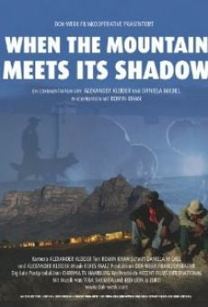 Película: When the Mountain Meets Its Shadow