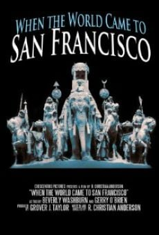Ver película When the World Came to San Francisco