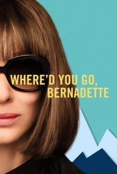 Ver película Where'd You Go, Bernadette