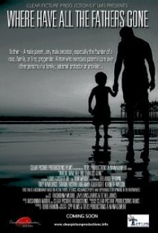 Película: Where Have All the Fathers Gone