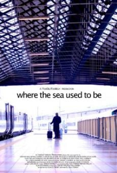 Ver película Where the Sea Used to Be
