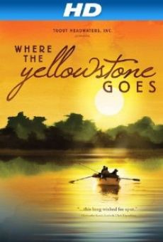 Ver película Where the Yellowstone Goes