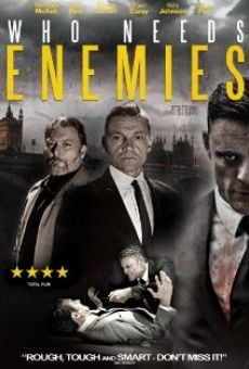 Watch Who Needs Enemies online stream