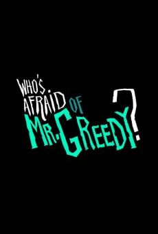 Who's Afraid of Mr. Greedy?