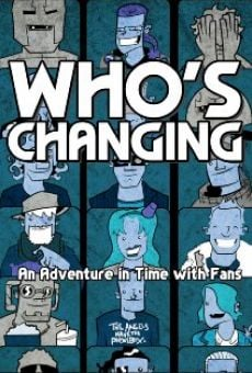 Who's Changing: An Adventure in Time with Fans on-line gratuito