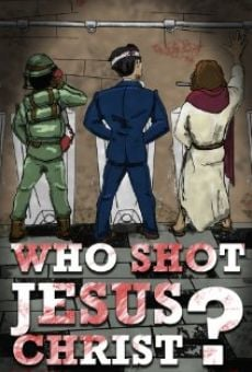Película: Who Shot Jesus Christ?