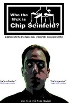 Watch Who the F#ck Is Chip Seinfeld? online stream