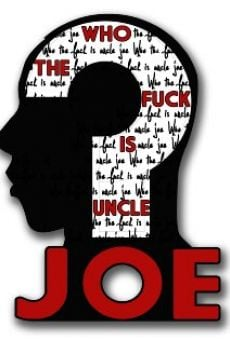Who the F*ck Is Uncle Joe? online free