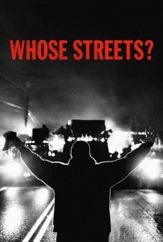 Whose Streets? online streaming