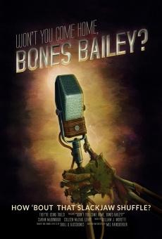 Ver película Won't You Come Home, Bones Bailey?