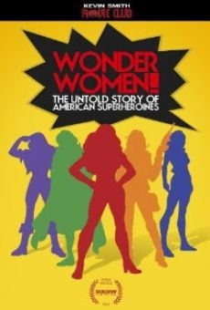Wonder Women! The Untold Story of American Superheroines on-line gratuito