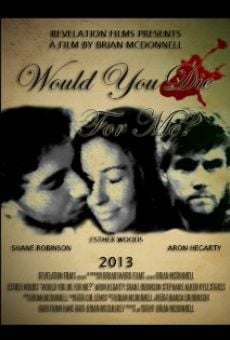 Película: Would You Die for Me?