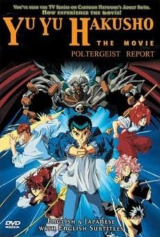 Yu Yu Hakusho: The Movie - Poltergeist Report en ligne gratuit