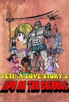 Película: Yeti: A Love Story - Life on the Streets