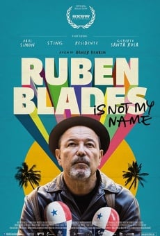 Ruben Blades Is Not My Name online free