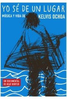 Yo sé de un lugar - Música y vida de Kelvis Ochoa gratis