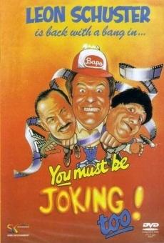 Ver película You Must Be Joking! Too