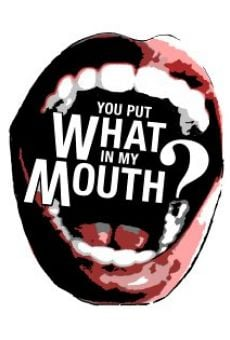 Película: You Put What in My Mouth