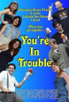Ver película You're in Trouble