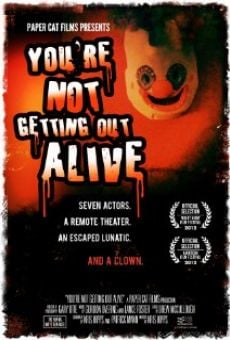 You're Not Getting Out Alive on-line gratuito