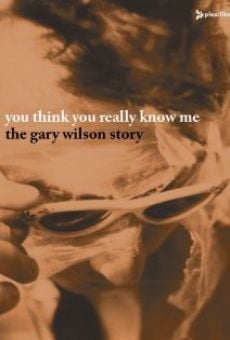 Película: You Think You Really Know Me: The Gary Wilson Story