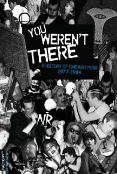 You Weren't There: A History of Chicago Punk 1977 to 1984 on-line gratuito