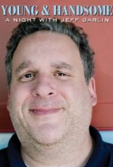 Young and Handsome: A Night with Jeff Garlin on-line gratuito