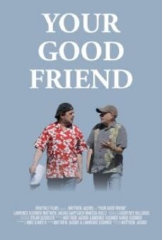 Película: Your Good Friend