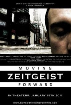 Ver película Zeitgeist: Moving Forward