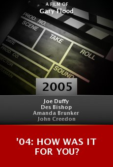'04: How Was It for You? online free
