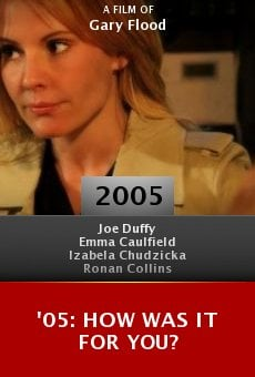 '05: How Was It for You? online free