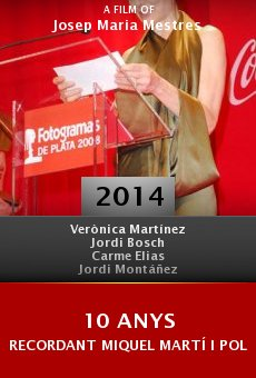 Watch 10 anys recordant Miquel Martí i Pol online stream