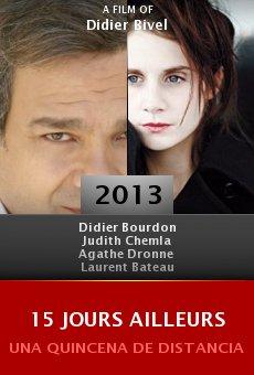 Ver película 15 jours ailleurs