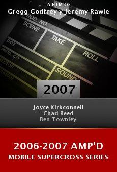 2006-2007 Amp'd Mobile Supercross Series online free