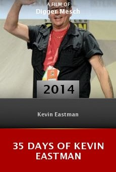 Watch 35 Days of Kevin Eastman online stream