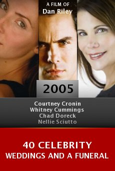 40 Celebrity Weddings and a Funeral online free
