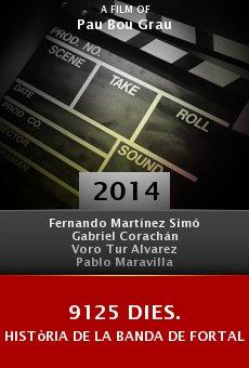 Ver película 9125 dies. Història de la banda de Fortaleny