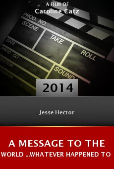 A Message to the World ...Whatever Happened to Jesse Hector? online free