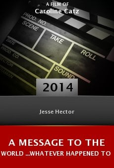 Ver película A Message to the World ...Whatever Happened to Jesse Hector?